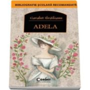 Garabet Ibraileanu - Adela - Bibliografie scolara recomanda