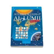 Atlasul ilustrat al lumii pentru copii. Editie, hardcover
