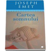 Joseph Emet, Cartea somnului - Programul de meditatei constienta pentru imbunatatirea somnului in sapte saptamani