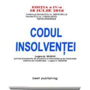 Codul insolventei, actualizata la 18 Iulie 2016 - Editia a IV-a