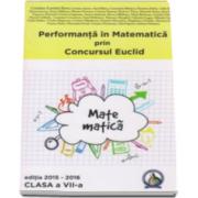 Concursul National Euclid, performanta in Matematica. Auxiliar pentru clasa a VII-a, editia 2015-2016 - Cristina-Lavinia Savu