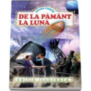 Jules Verne, De la Pamant la Luna. Editie ilustrata
