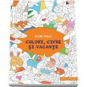 Alain Boyer - Desene magice. Culori, cifre si vacante - Coloreaza si descopera ce se ascunde in fiecare desen
