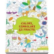 Isabelle Nicolle - Desene magice. Culori, simboluri si fructe - Coloreaza si descopera ce se ascunde in fiecare desen