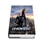 Veronica Roth, Divergent. O singura alegere - Primul volum din trilogia DIVERGENT