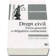 Tita Nicolescu Gabriel, Drept civil. Teoria generala a obligatiilor contractuale - Curs universitar