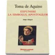 Toma de Aquino, Expunere la simbolul apostolilor. Editie bilingva
