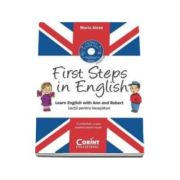 First Steps in English lectii pentru incepatori. Learn English with Ann and Robert. In conformitate cu noua programa scolara in vigoare. Contine CD - Maria Alexe