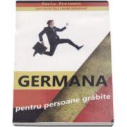 Karla Freimann, Germana pentru persoane grabite - Retete rapide de invatare a limbii germane