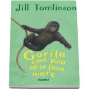 Jill Tomlinson, Gorila care voia sa se faca mare