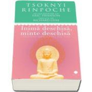Tsoknyi Rinpoche - Inima deschisa, minte deschisa - Trezirea iubirii pure din tine