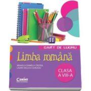 Limba romana - Caiet de lucru pentru clasa a VIII-a (Mihaela Daniela Cirstea)
