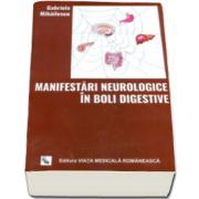 Gabriela Mihailescu - Manifestari neurologice in boli digestive