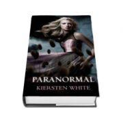 Paranormal. Cartea intai din trilogia PARANORMAL