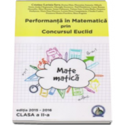 Cristina Lavinia Savu - Performanta in Matematica. Concursul Euclid, auxiliar pentru clasa a 2-a, editia 2015-2016