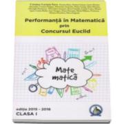 Cristina Lavinia Savu - Performanta in Matematica prin Concursul Euclid, auxiliar pentru clasa I, editia 2015-2016