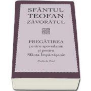 Teofan Zavoratul, Pregatirea pentru spovedanie si pentru Sfanta Impartasanie. Predici la Triod