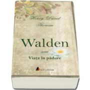 Henry David Thoreau, Walden sau viata in padure