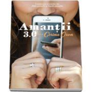 Amantii 3. 0 - Continuarea aventurilor din romanele Zilele amantilor si Noptile amantilor (Corina Ozon)