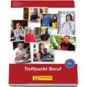 Eva Harst - Berliner Platz 3 NEU Deutsch im Alltag Treffpunkt Beruf B1 mit Audio-CD - CD audio pentru clasa a XI-a L2