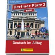 Christiane Lemcke - Berliner Platz 3 Neu Lehr-und Arbeitsbuch Mit 2 audio-CDs Und Treffpunkt D-A-CH - Manual si caiet pentru clasa a XI-a L2 (Contine 2 CD-uri audio)