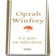 Oprah Winfrey, Ce stiu cu adevarat