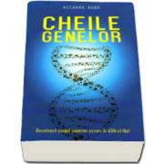 Richard Rudd, Cheile genelor - Decodeaza scopul superior ascuns in ADN-ul tau - Editie paperback