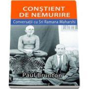 Paul Brunton, Constient de nemurire. Conversatii cu Sri Ramana Maharshi