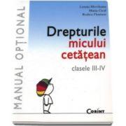 Drepturile micului cetatean. Manual optional pentru clasele III-IV (Lenuta Movileanu)