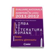 Evaluarea nationala si admiterea in liceu 2011-2012. Limba si literatura romana
