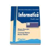 Informatica manual pentru clasa a X-a. Profil real - Mioara Gheorghe