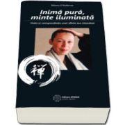 Maura O Halloran - Inima pura, minte iluminata - Viata si corespondenta unei sfinte zen irlandeze