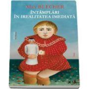 Intamplari in irealitatea imediata - Colectia - Seria de autor Max Blecher