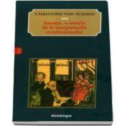 Cristoph von Schmid - Iosafat, o istorie de la inceputurile crestinismului