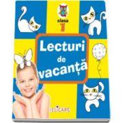 Lecturi de vacanta clasa I - Povesti inedite si atractive. Poezii. Exercitii. Curiozitati
