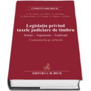 Liviu Alexandru Viorel - Legislatia privind taxele judiciare de timbru - Solutii, Argumente, Explicatii - Comentariu pe articole