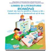 Adina Grigore, Limba si literatura romana. Caiet de lucru pentru clasa a III-a semestrul I si semestrul al II-lea