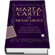 Marea carte de jocuri logice - 197 de probleme, enigme si ghicitori