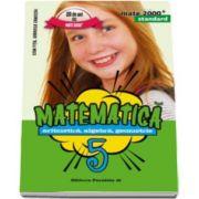 Mate 2000 pentru clasa a V-a. STANDARD. Matematica - Aritmetica, algebra, geometrie (Editia a V-a, revizuita)
