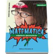 Mate 2000 pentru clasa a VII-a. STANDARD. Matematica - Algebra, geometrie (Editia a V-a, revizuita)