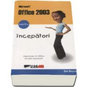 Microsoft Office 2003 pentru incepatori (Jim Boyce)