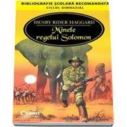Henry Rider Haggard, Minele regelui Solomon - Colectia bibliografie scolara recomandata, ciclul gimnazial