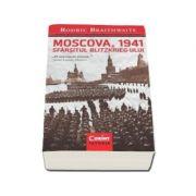 Rodric Braithwaite, Moscova 1941 - Sfarsitul Blitzkrieg-ului