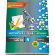 Ne pregatim de evaluare Matematica, Fizica si Biologie 10 teste pentru clasa a VI-a (Daniela-Rodica Briciu)