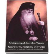 Tausev Averchie, Nevointa pentru virtute - Asceza intr-o societate moderna secularizata