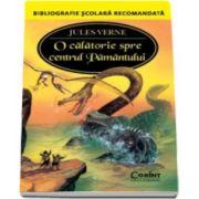 Jules Verne, O calatorie spre centrul Pamantului - Colectia Bibliografie scolara recomandata