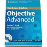 ODell Felicity - Objective Advanced (CAE) (3rd Edition) Teachers Book with Teachers Resources Audio CD, CD-ROM - Manualul profesorului pentru clasa a XI-a