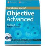 ODell Felicity - Objective Advanced (CAE) (3rd Edition) Workbook without Answers with Audio CD - Caietul elevului pentru clasa a XI-a fara raspunsuri
