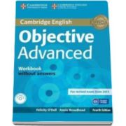 ODell Felicity - Objective Advanced Workbook without Answers with Audio CD 4th Edition - Caietul elevului pentru clasa a XI-a fara raspunsuri