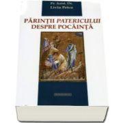 Parintii Patericului despre pocainta (Liviu Petcu)